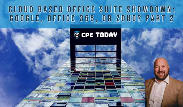 Cloud Based Office Suite Showdown Google Workspace, Microsoft 365 or Zoho - Part 2