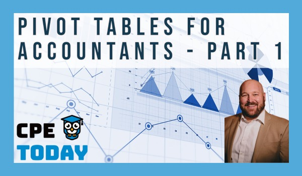 Excel Pivot Tables for Accountants & Financial Professionals – Part 1