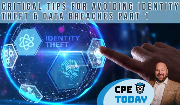 Critical Tips for Avoiding Identity Theft & Data Breaches -- Part 1