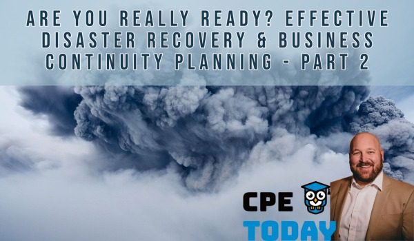 Are You Really Ready? Effective Disaster Recovery & Business Continuity Planning - Part 2