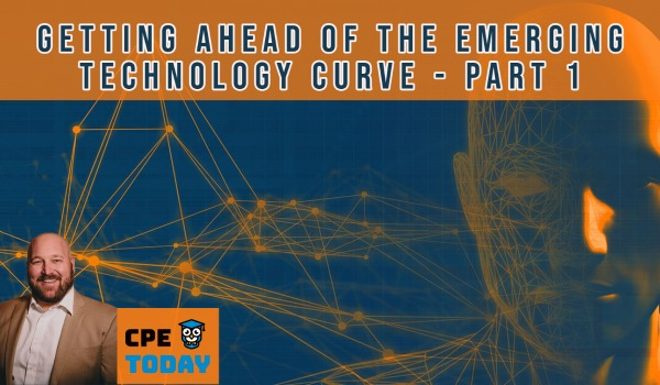 Getting Ahead of the Emerging Technology Curve - Part 1
