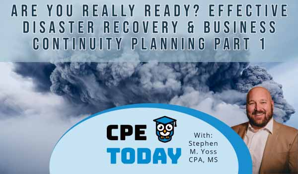 Are You Really Ready? Effective Disaster Recovery & Business Continuity Planning -- Part 1