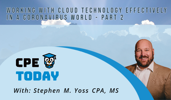 Working with Cloud Technology Effectively in a Coronavirus World – Part 2
